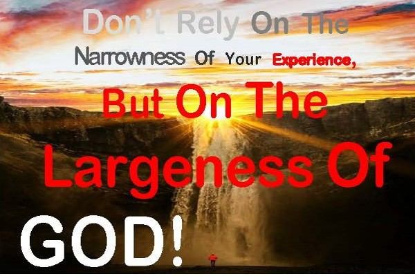 LARGENESS OF GOD